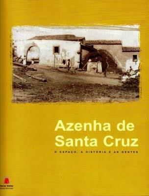 A Azenha de Santa Cruz: o espaço, a história e as gentes